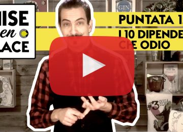 MISE en PLACE / 15 – I 10 DIPENDENTI che ODIO